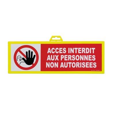 Panneau de signalisation accès interdit aux personnes non autorisées - Plas