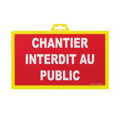Panneau de signalisation chantier interdit au public - Plastique rigid